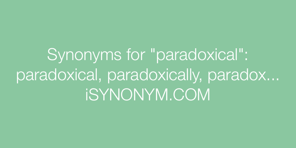 Synonyms paradoxical