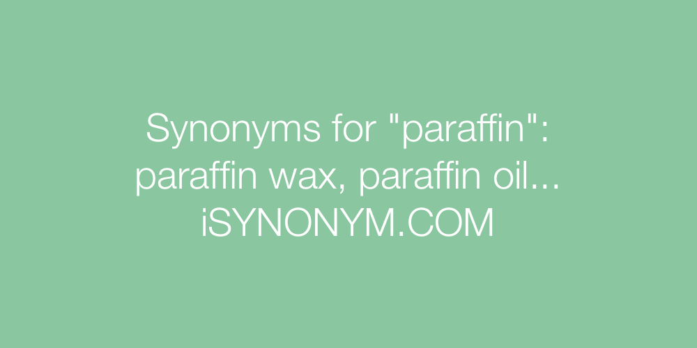 Synonyms paraffin