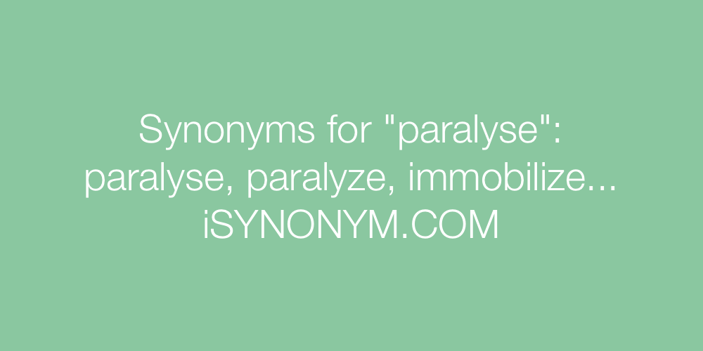 Synonyms paralyse