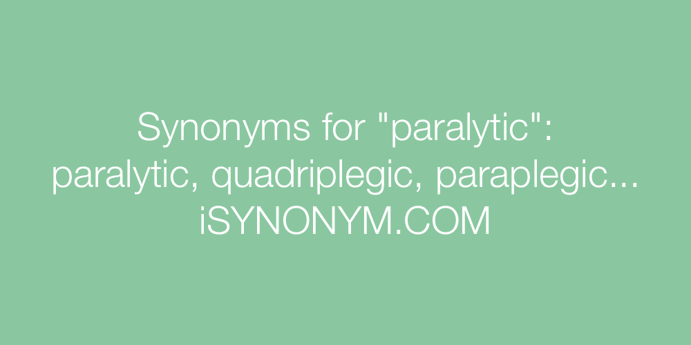 Synonyms paralytic