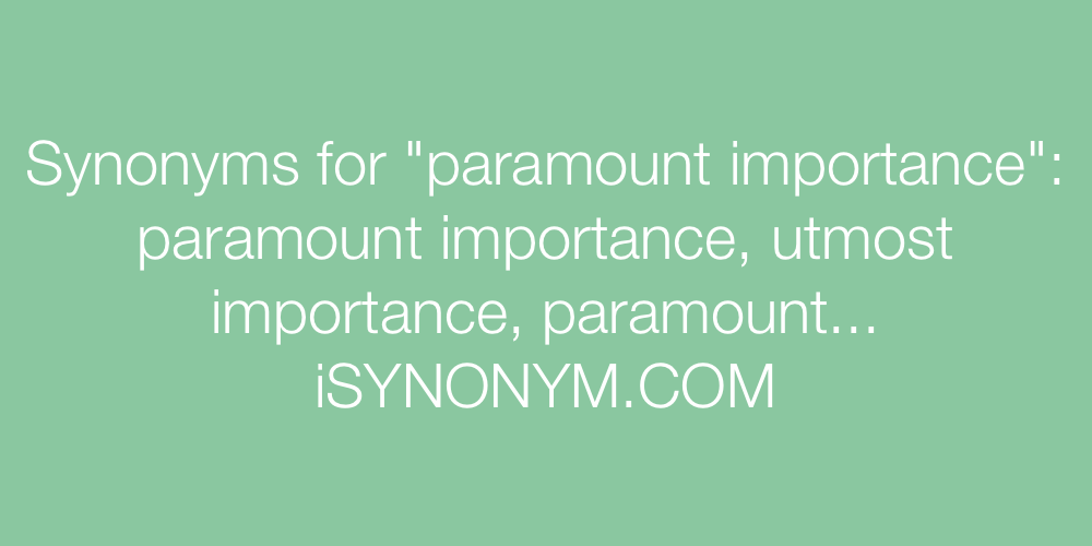 Synonyms paramount importance