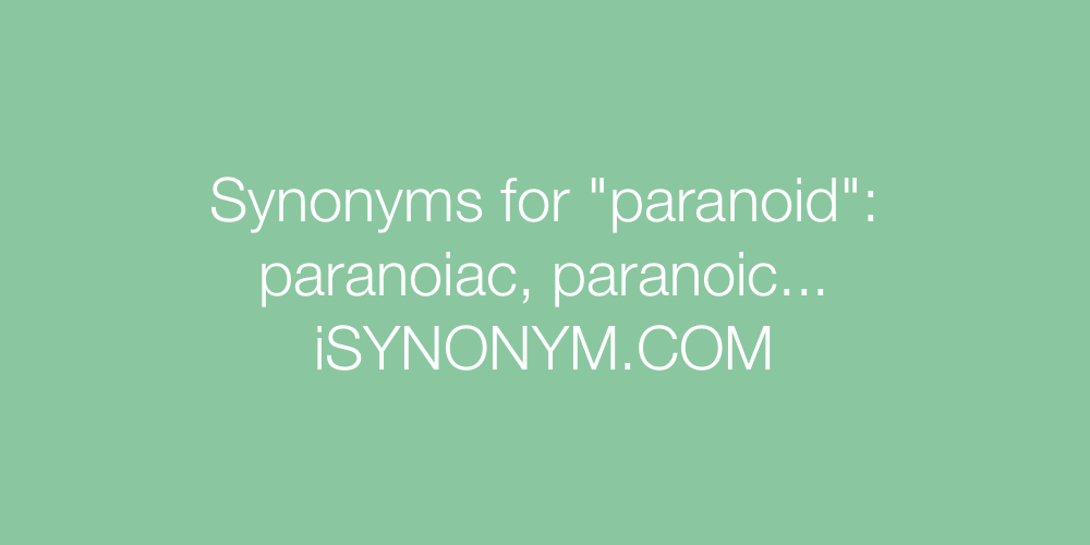 Synonyms paranoid