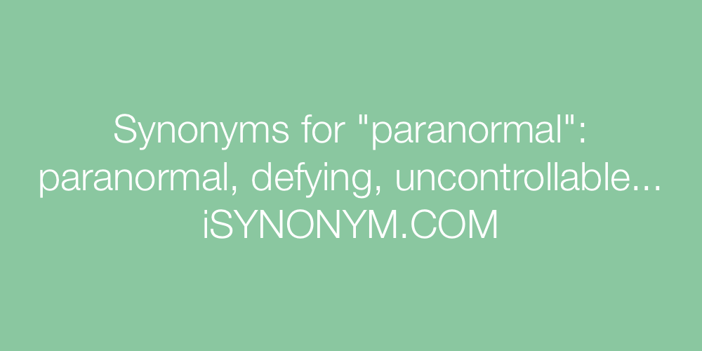 Synonyms paranormal