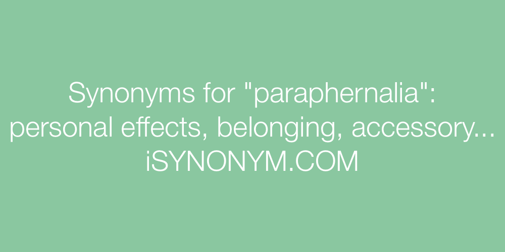 Synonyms paraphernalia