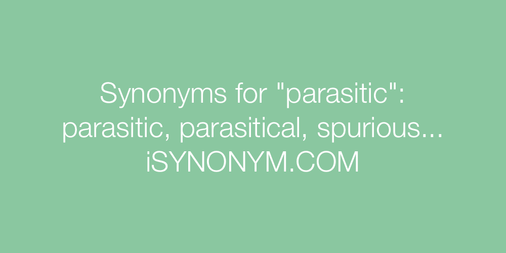Synonyms parasitic