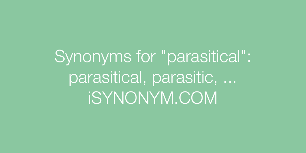 Synonyms parasitical