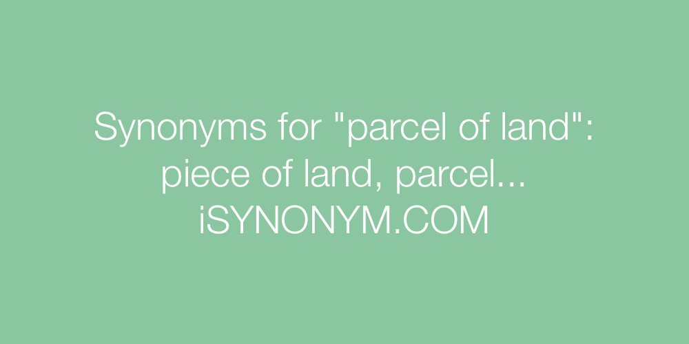 Synonyms parcel of land