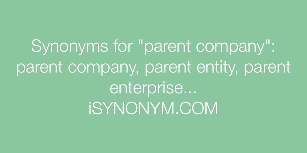 Synonyms parent company
