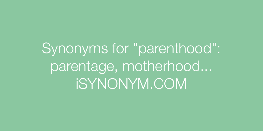 Synonyms parenthood
