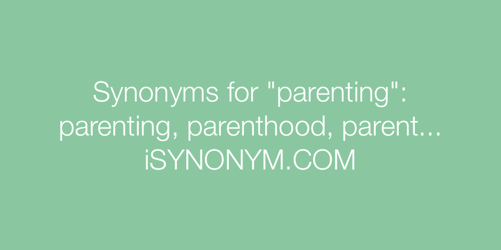 Synonyms parenting