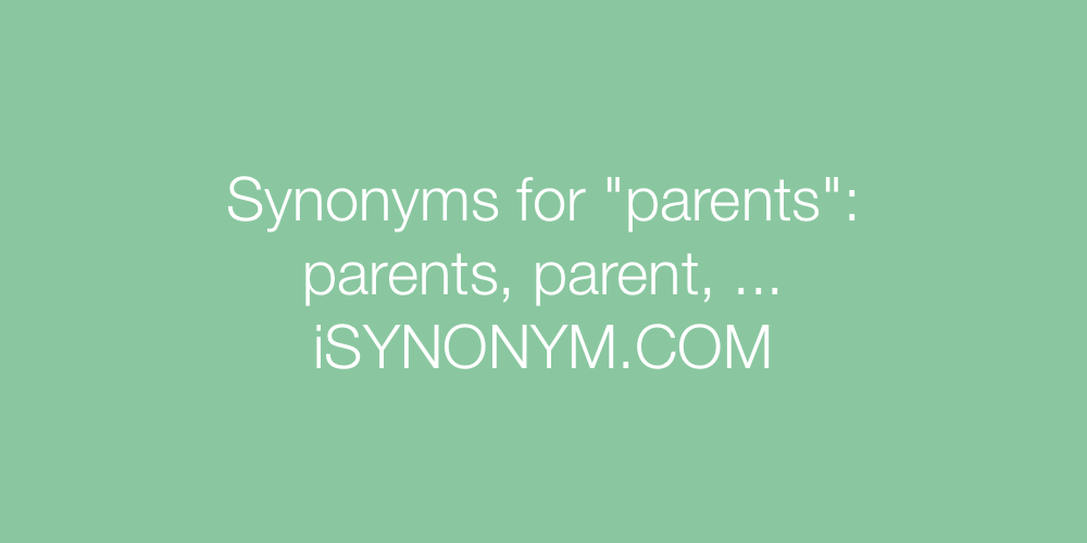 Synonyms parents