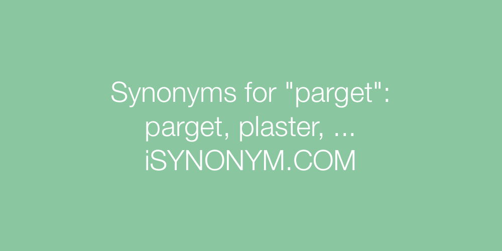 Synonyms parget