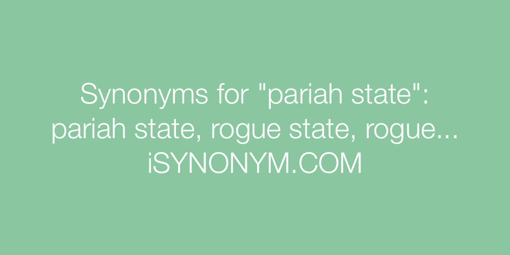 Synonyms pariah state