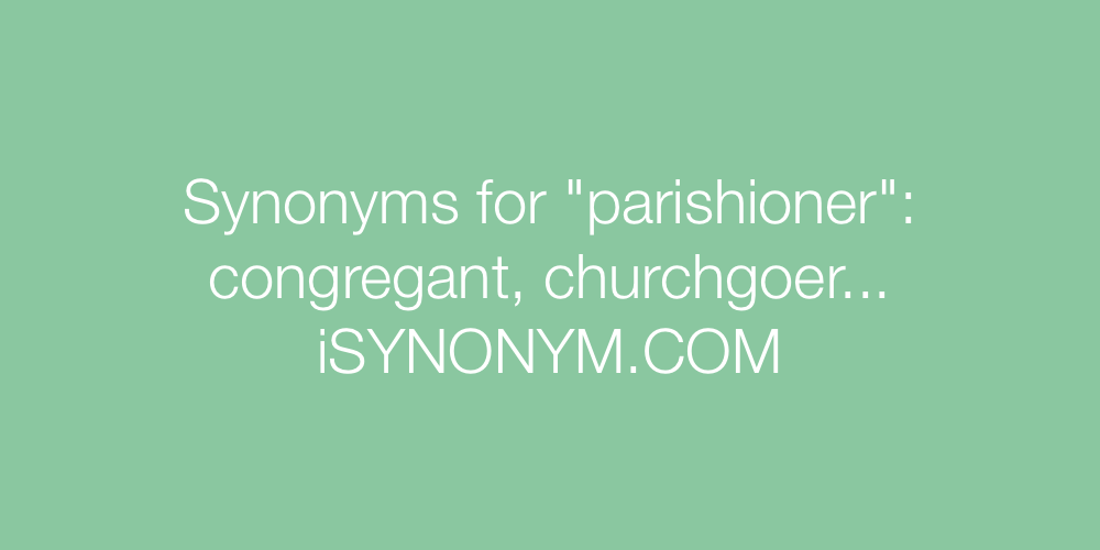 Synonyms parishioner