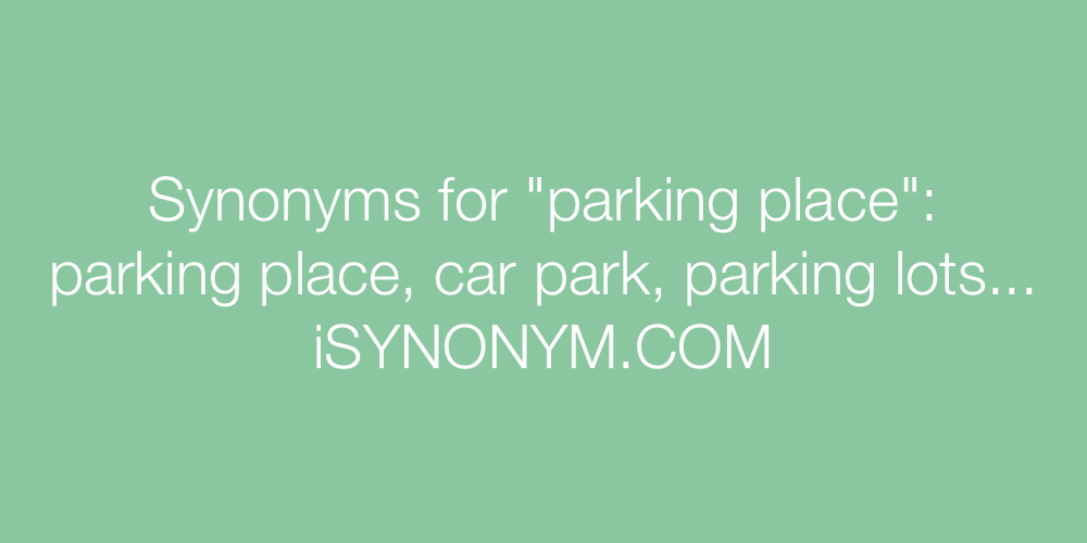 Synonyms parking place