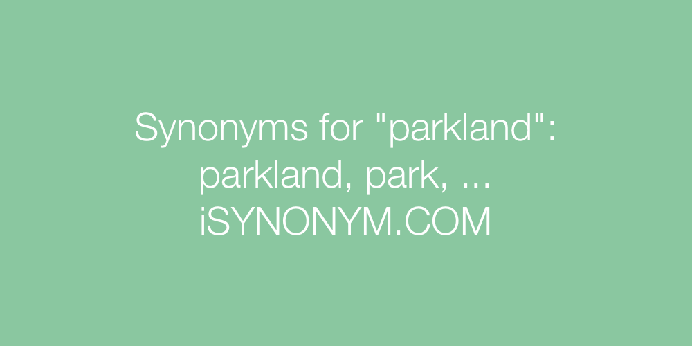 Synonyms parkland