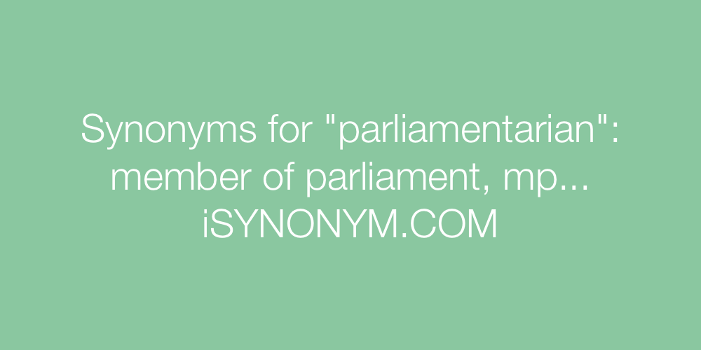 Synonyms parliamentarian