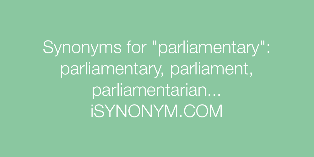 Synonyms parliamentary