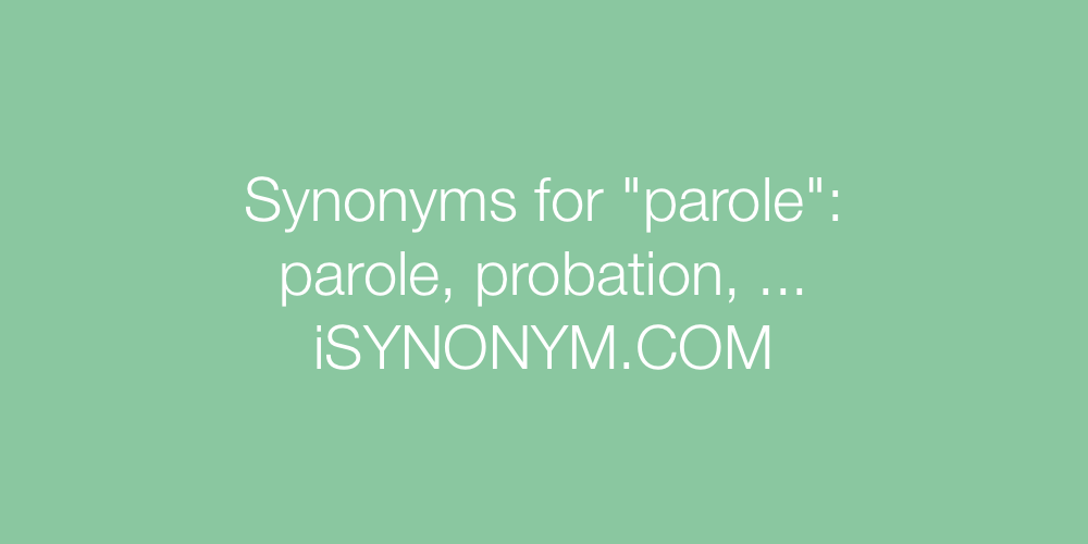 Synonyms parole