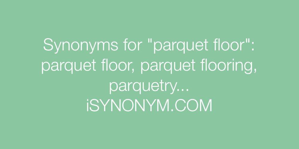Synonyms parquet floor