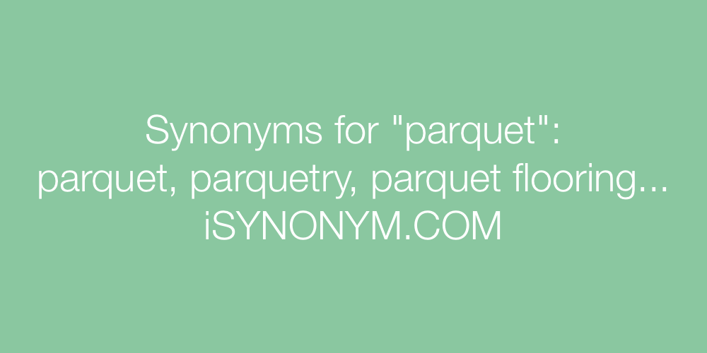 Synonyms parquet