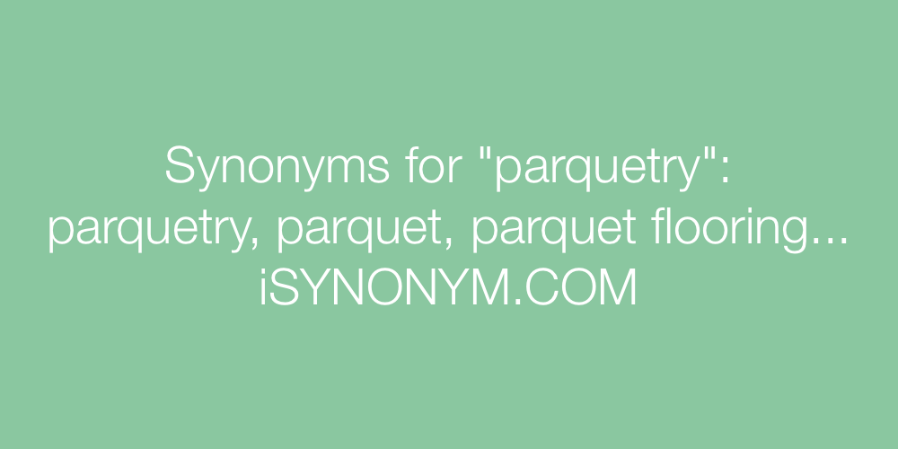 Synonyms parquetry