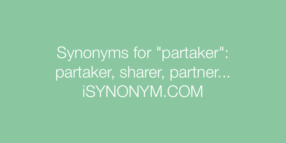 Synonyms partaker