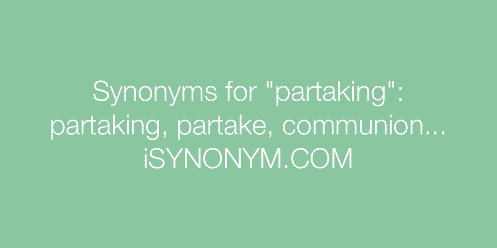 Synonyms partaking