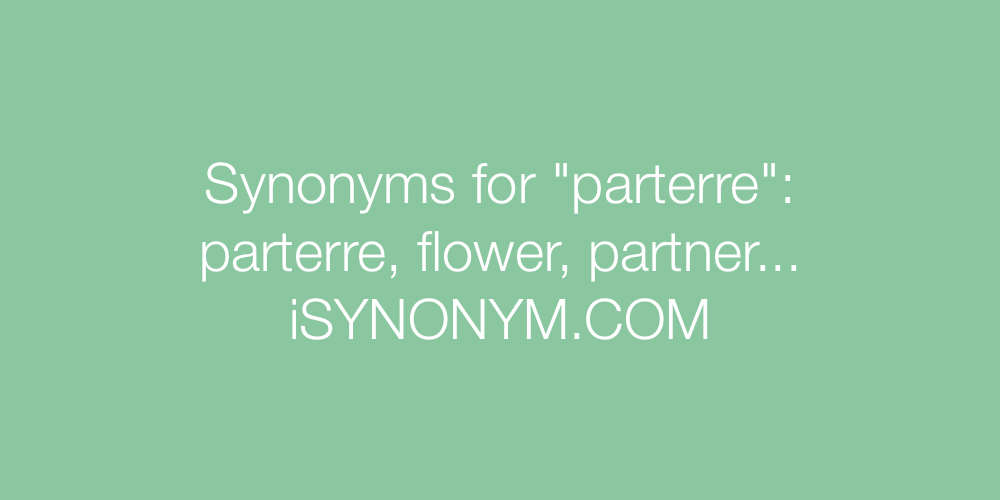Synonyms parterre