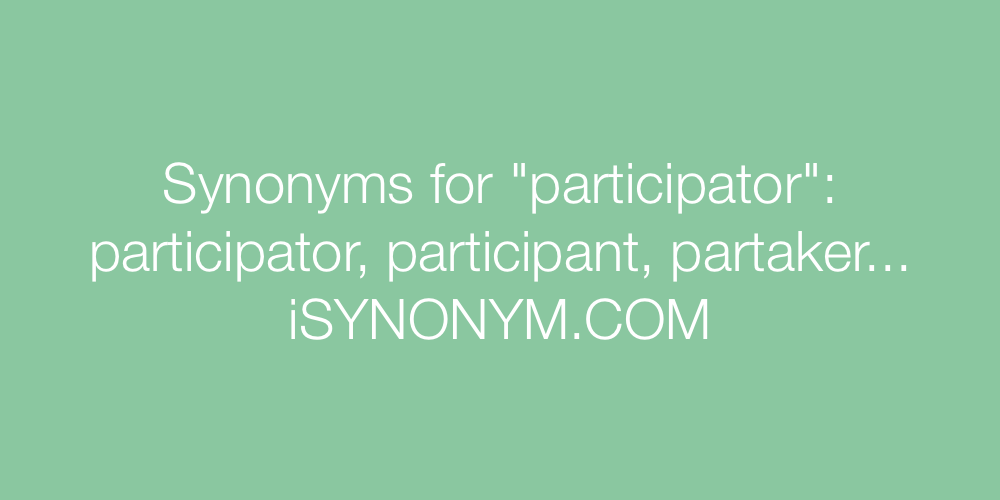 Synonyms participator
