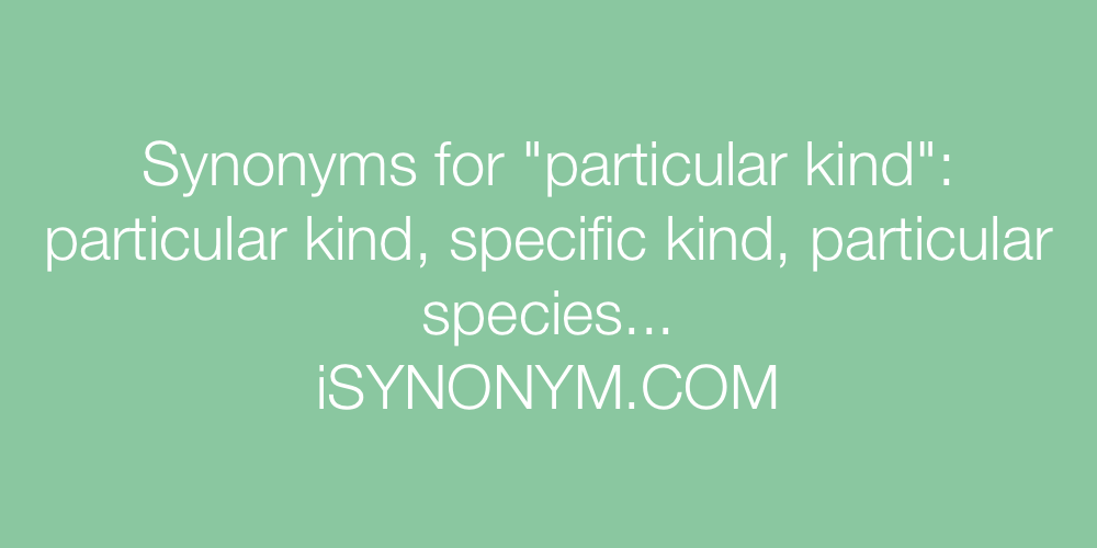 Synonyms particular kind