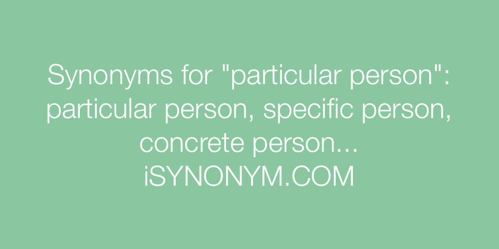 Synonyms particular person