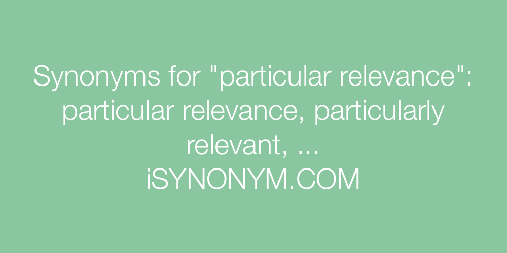 Synonyms particular relevance