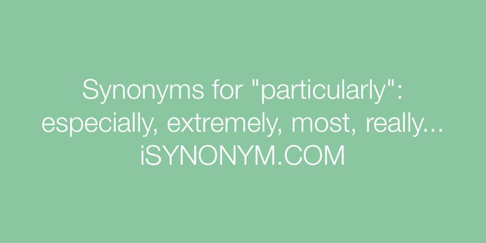 Synonyms particularly