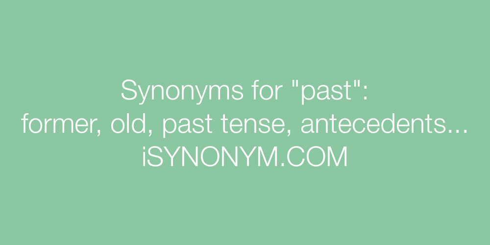 Synonyms past