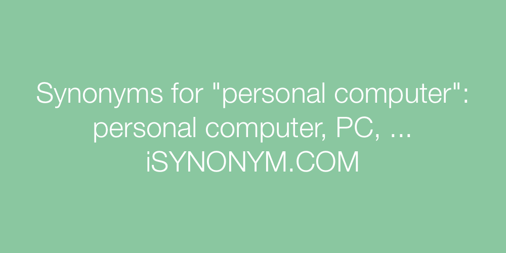 Synonyms personal computer