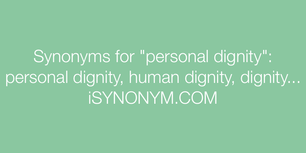 Synonyms personal dignity