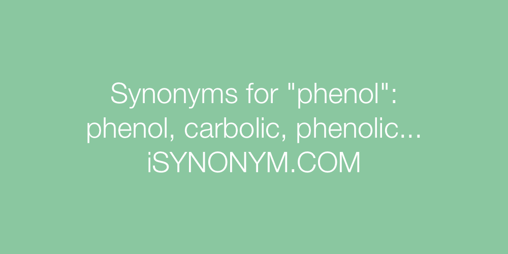 Synonyms phenol