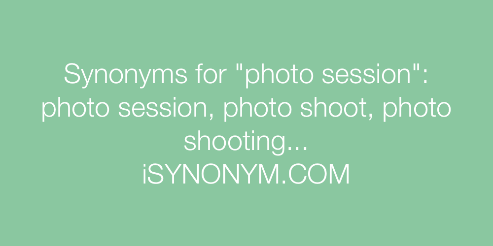 Synonyms photo session
