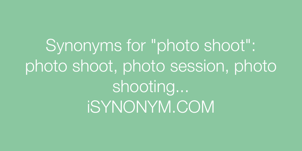 Synonyms photo shoot