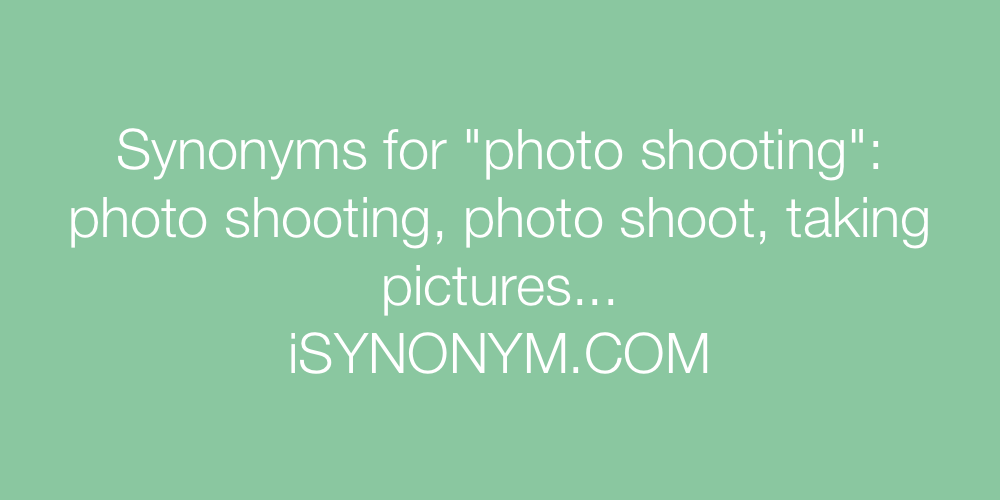 Synonyms photo shooting
