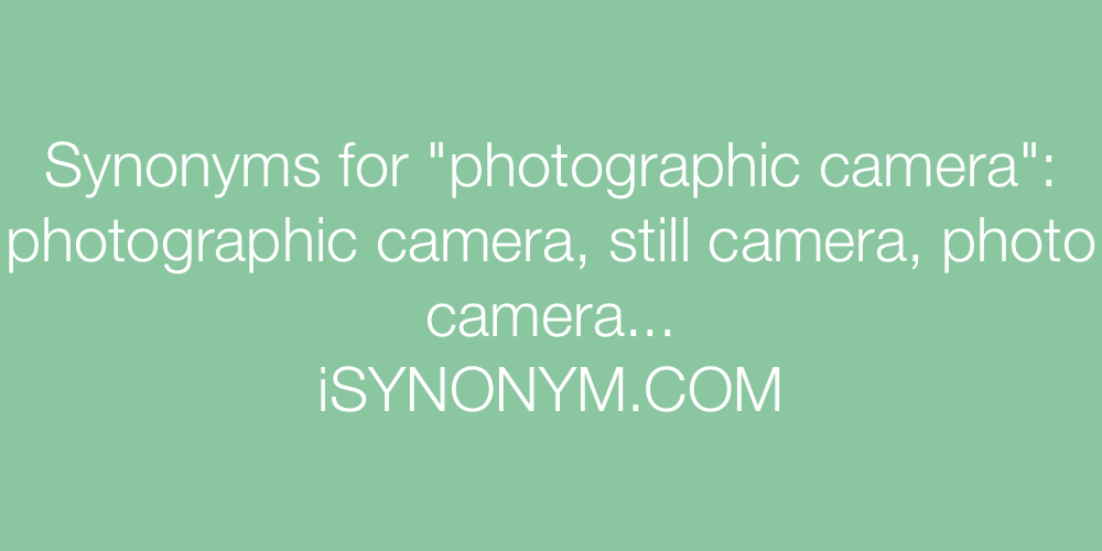Synonyms photographic camera