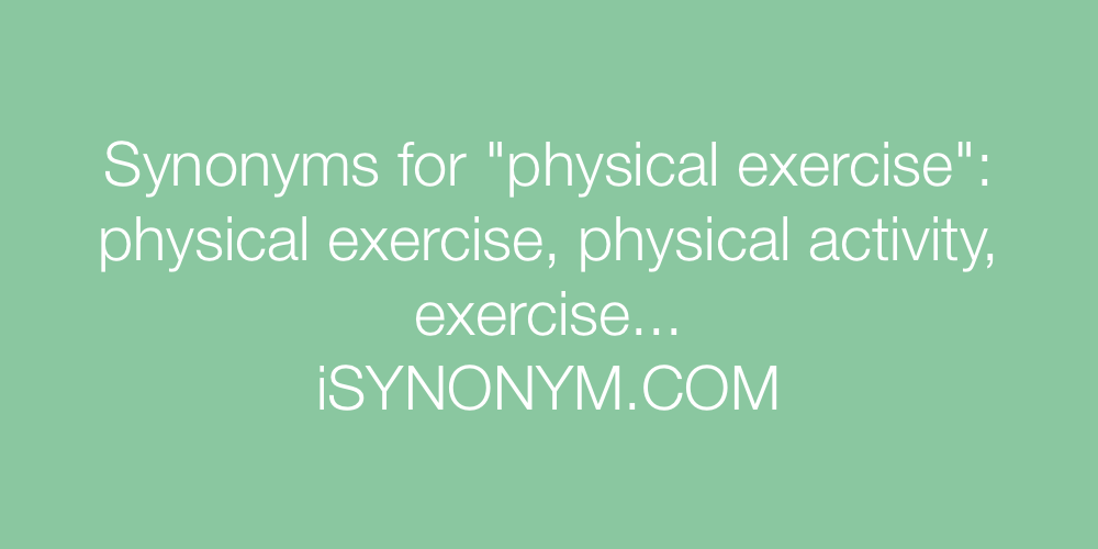 Synonyms physical exercise