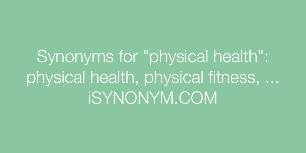 Synonyms for physical health | physical health synonyms ...