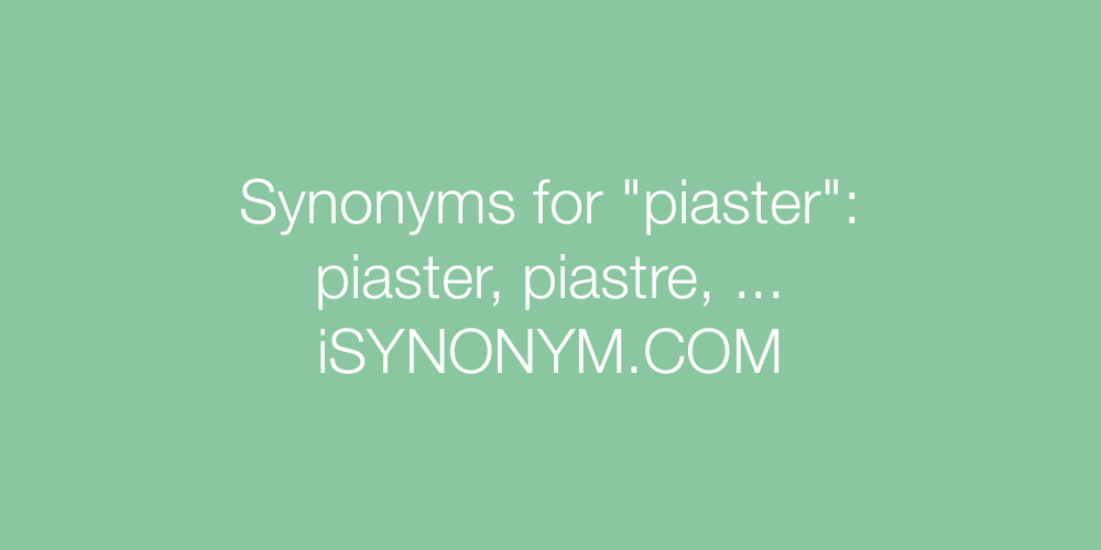 Synonyms piaster
