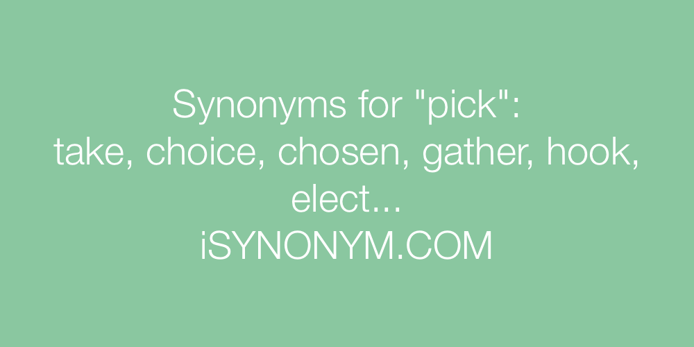 Synonyms pick