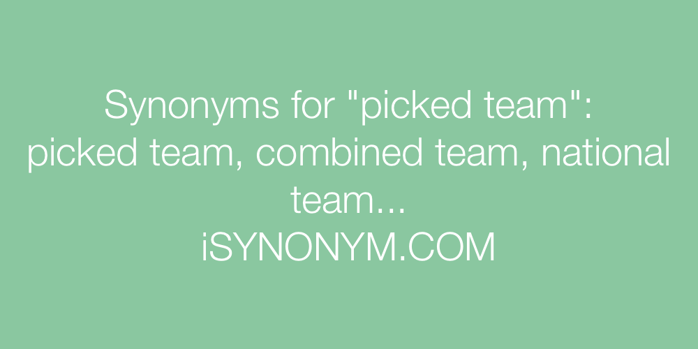 Synonyms picked team