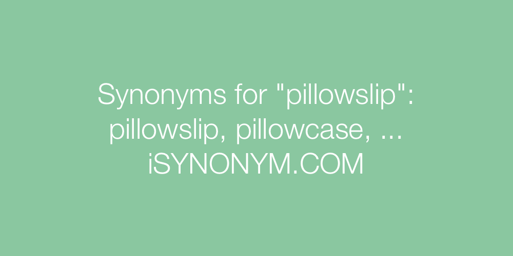 Synonyms pillowslip