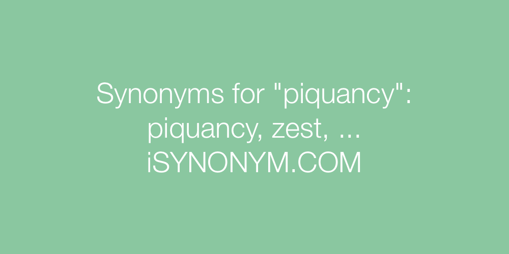 Synonyms piquancy