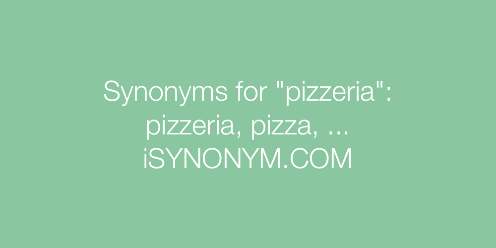 Synonyms pizzeria